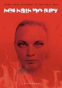 Hell Hath No Fury, a novel by Lynsey A. Richards