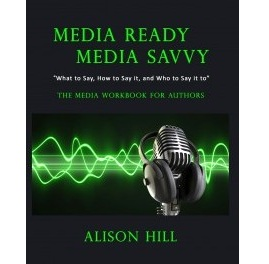 Media Ready, Media Savvy Workbook for Authors by Alison Hill