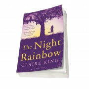 Claire King's novel The Night Rainbow