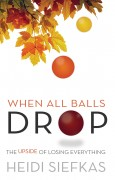When all balls drop by American author Heidi Siefkas